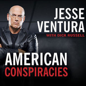 American Conspiracies: Lies, Lies, and More Dirty Lies That the Government Tells Us Audiobook, by Jesse Ventura
