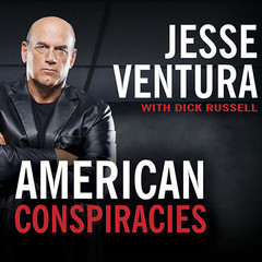 American Conspiracies: Lies, Lies, and More Dirty Lies That the Government Tells Us Audiobook, by Dick Russell, Jesse Ventura
