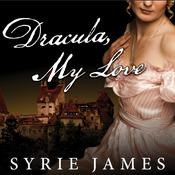 Dracula, My Love: The Secret Journals of Mina Harker Audiobook, by Syrie James