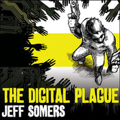 The Digital Plague Audiobook, by Jeff Somers
