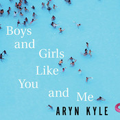 Boys and Girls like You and Me: Stories Audiobook, by Aryn Kyle