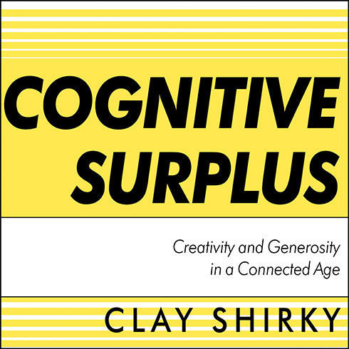 Printable Cognitive Surplus: Creativity and Generosity in a Connected Age Audiobook Cover Art