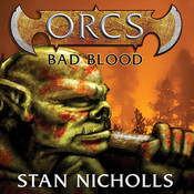 Orcs: Bad Blood Audiobook, by Stan Nicholls