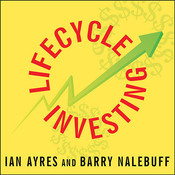 Lifecycle Investing: A New, Safe, and Audacious Way to Improve the Performance of Your Retirement Portfolio Audiobook, by Ian Ayres, Barry Nalebuff