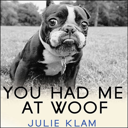 Printable You Had Me at Woof: How Dogs Taught Me the Secrets of Happiness Audiobook Cover Art