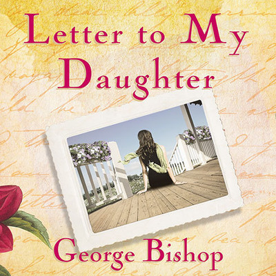 Letter to My Daughter: A Novel Audiobook, by George Bishop