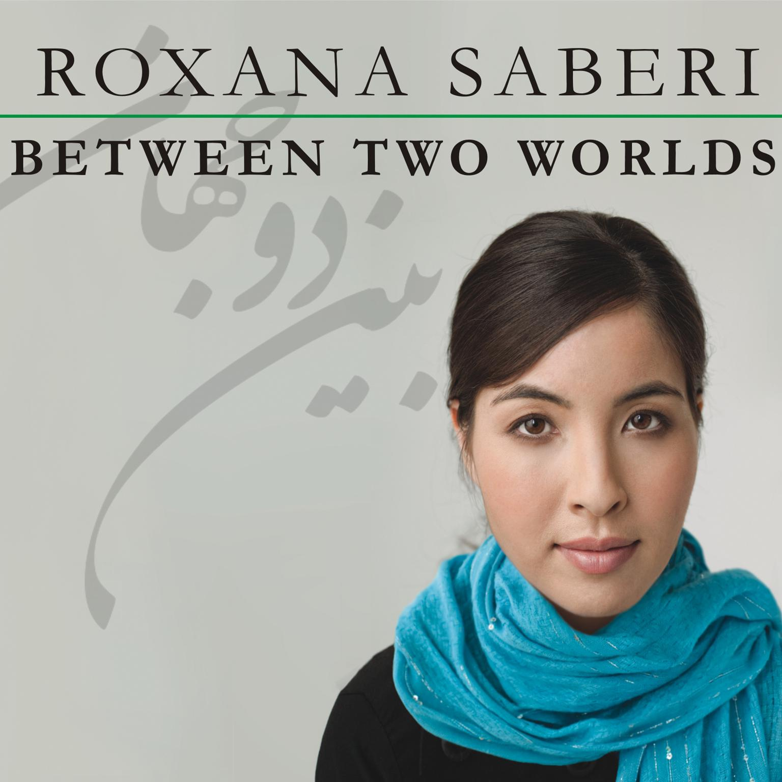 Printable Between Two Worlds: My Life and Captivity in Iran Audiobook Cover Art