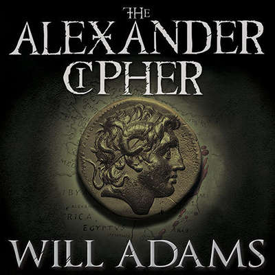 The Alexander Cipher: A Thriller Audiobook, by Will Adams