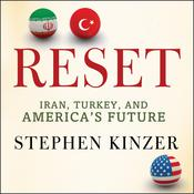 Reset: Iran, Turkey, and America's Future, by Stephen Kinzer