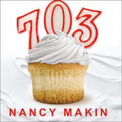 703: How I Lost More Than a Quarter Ton and Gained a Life Audiobook, by Nancy Makin