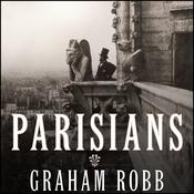 Parisians: An Adventure History of Paris Audiobook, by Graham Robb