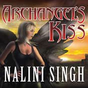 Archangels Kiss, by Nalini Singh