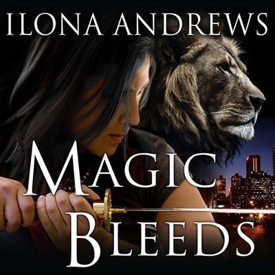 Magic Bleeds Audiobook, by Ilona Andrews