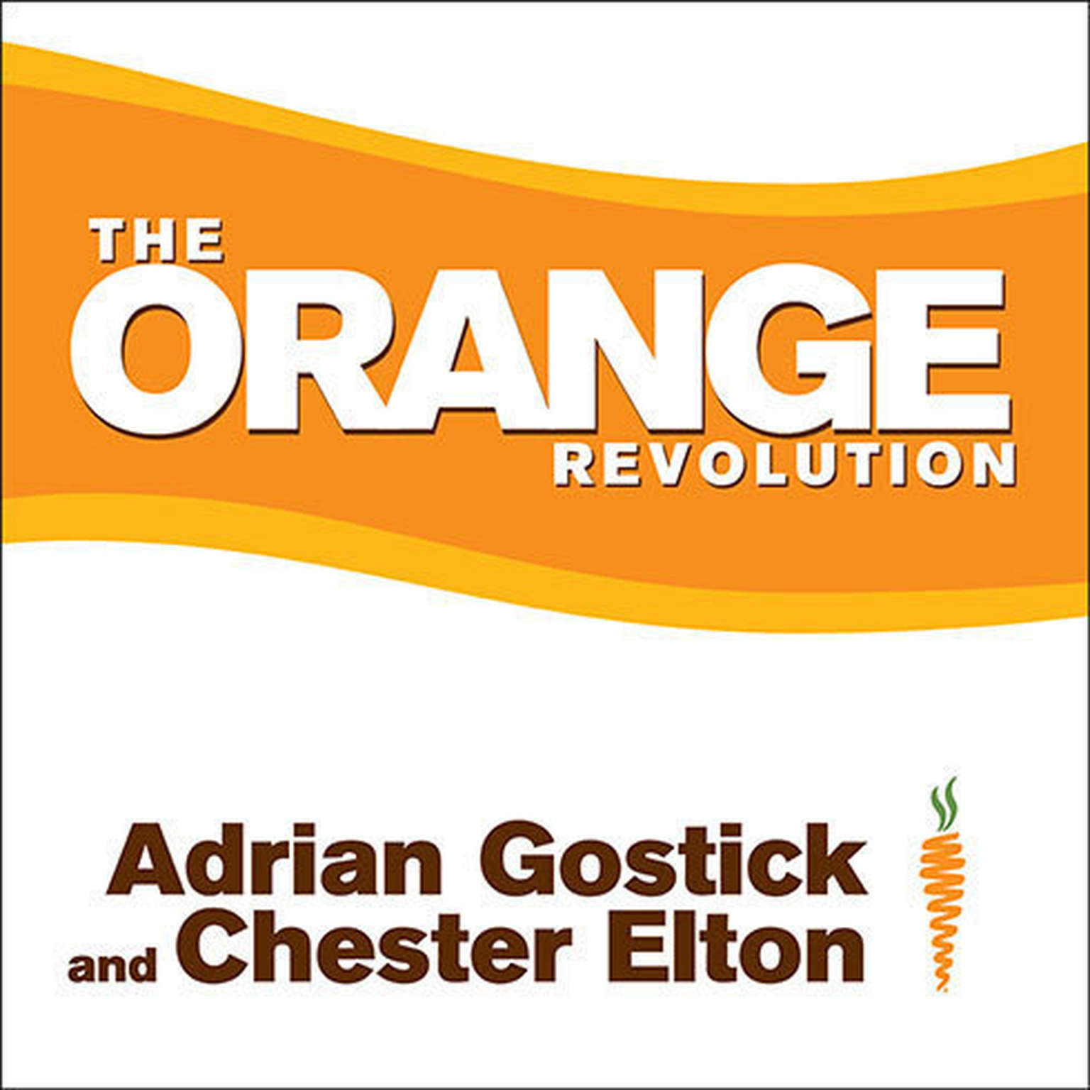 Printable The Orange Revolution: How One Great Team Can Transform an Entire Organization Audiobook Cover Art