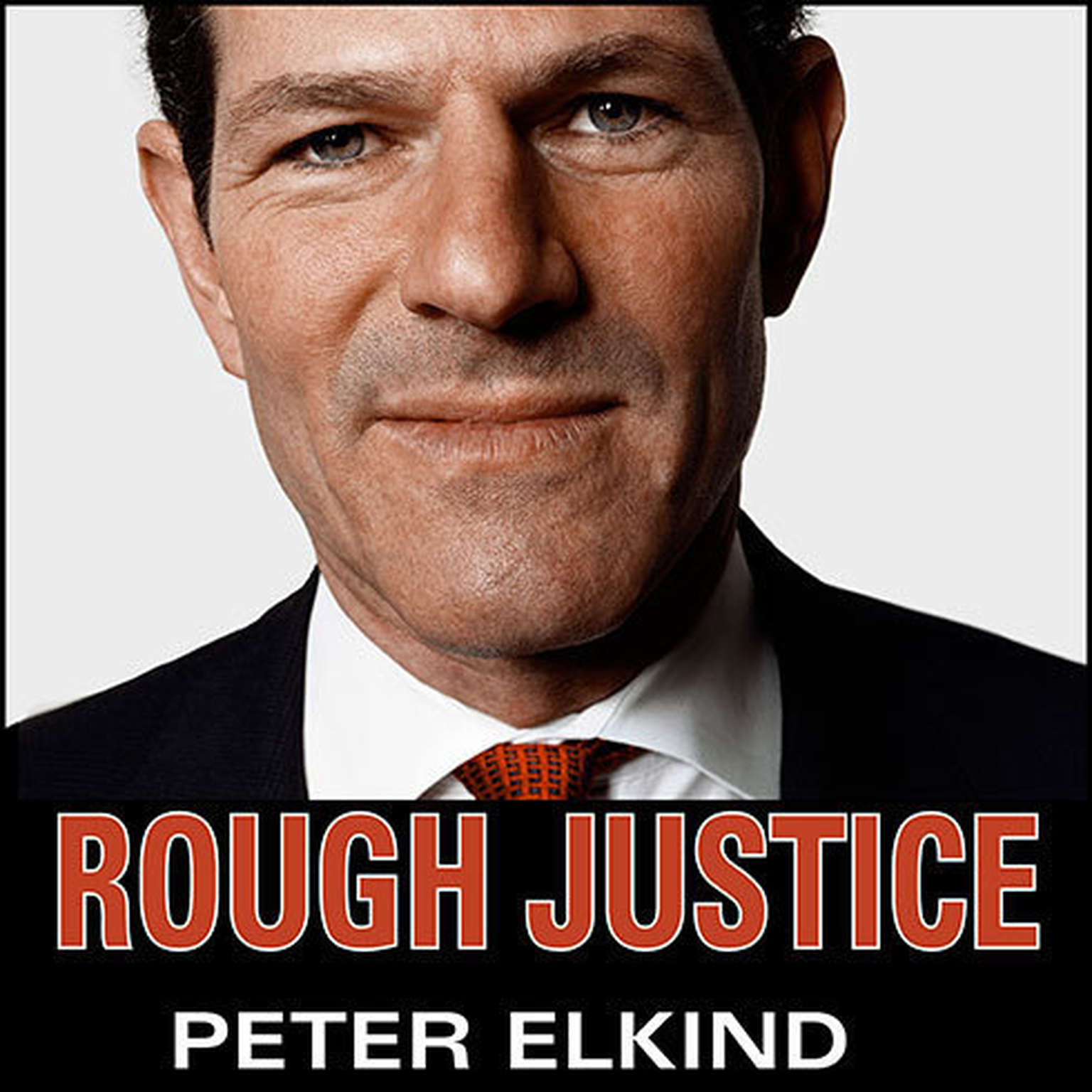 Printable Rough Justice: The Rise and Fall of Eliot Spitzer Audiobook Cover Art
