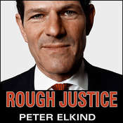 Rough Justice: The Rise and Fall of Eliot Spitzer Audiobook, by Peter Elkind