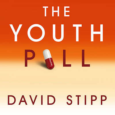 The Youth Pill: Scientists at the Brink of an Anti-Aging Revolution Audiobook, by David Stipp