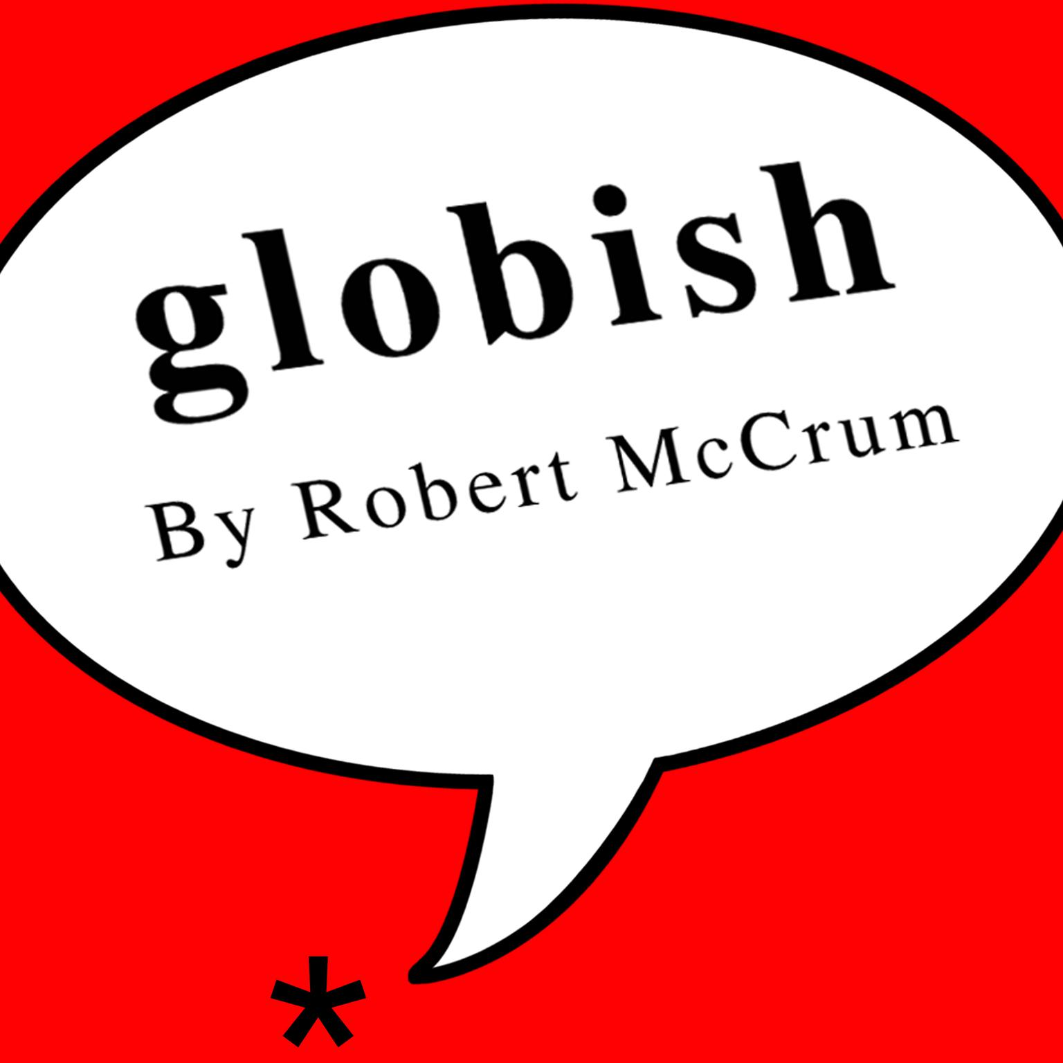 Printable Globish: How the English Language Became the World's Language Audiobook Cover Art