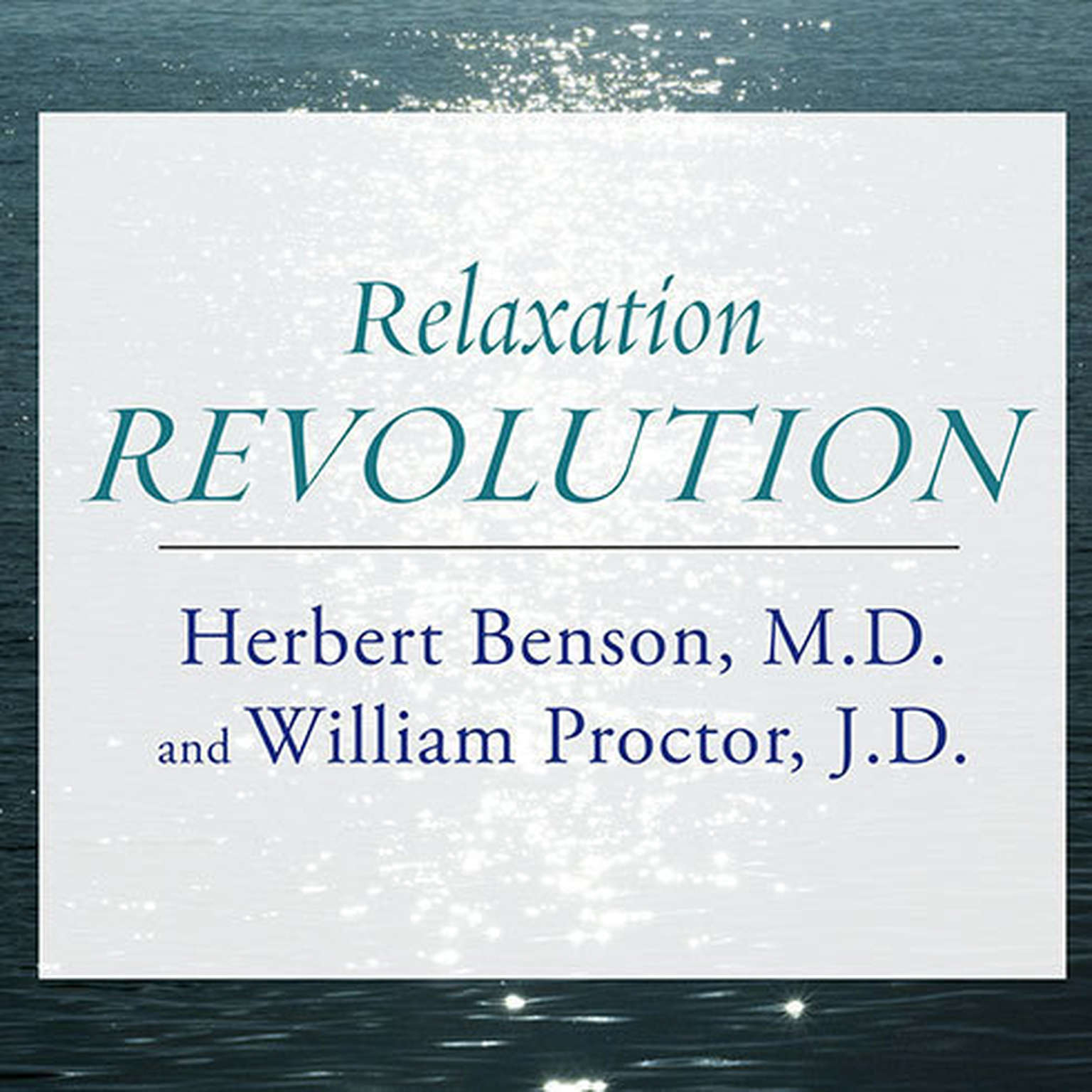 Printable Relaxation Revolution: Enhancing Your Personal Health Through the Science and Genetics of Mind Body Healing Audiobook Cover Art