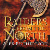 Raiders from the North Audiobook, by Alex Rutherford