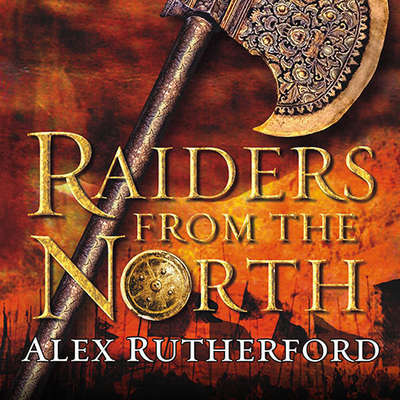 Raiders from the North: Empire of the Moghul Audiobook, by Alex Rutherford