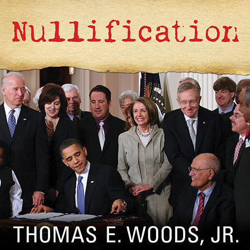 Printable Nullification: How to Resist Federal Tyranny in the 21st Century Audiobook Cover Art