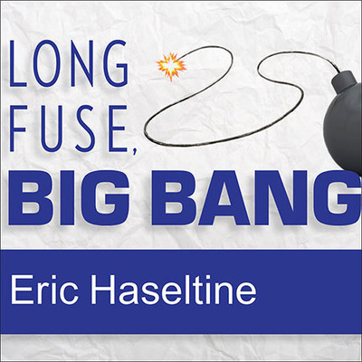 Long Fuse, Big Bang: Achieving Long-Term Success Through Daily Victories Audiobook, by Eric Haseltine