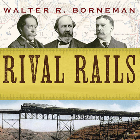 Printable Rival Rails: The Race to Build America's Greatest Transcontinental Railroad Audiobook Cover Art