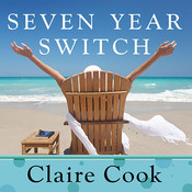 Seven Year Switch: A Novel, by Claire Cook