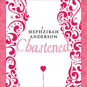 Chastened: The Unexpected Story of My Year without Sex, by Hephzibah Anderson