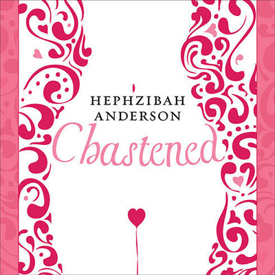 Chastened: The Unexpected Story of My Year Without Sex Audiobook, by Hephzibah Anderson