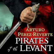 Pirates of the Levant Audiobook, by Arturo Pérez-Reverte