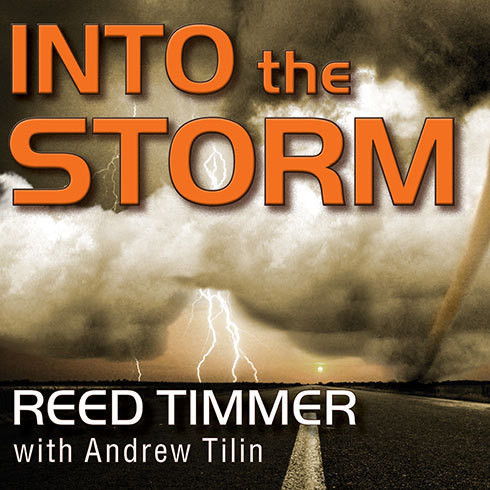 Printable Into the Storm: Violent Tornadoes, Killer Hurricanes, and Death-Defying Adventures in Extreme Weather Audiobook Cover Art