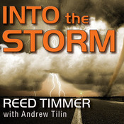 Into the Storm: Violent Tornadoes, Killer Hurricanes, and Death-Defying Adventures in Extreme Weather Audiobook, by Reed Timmer, Andrew Tilin