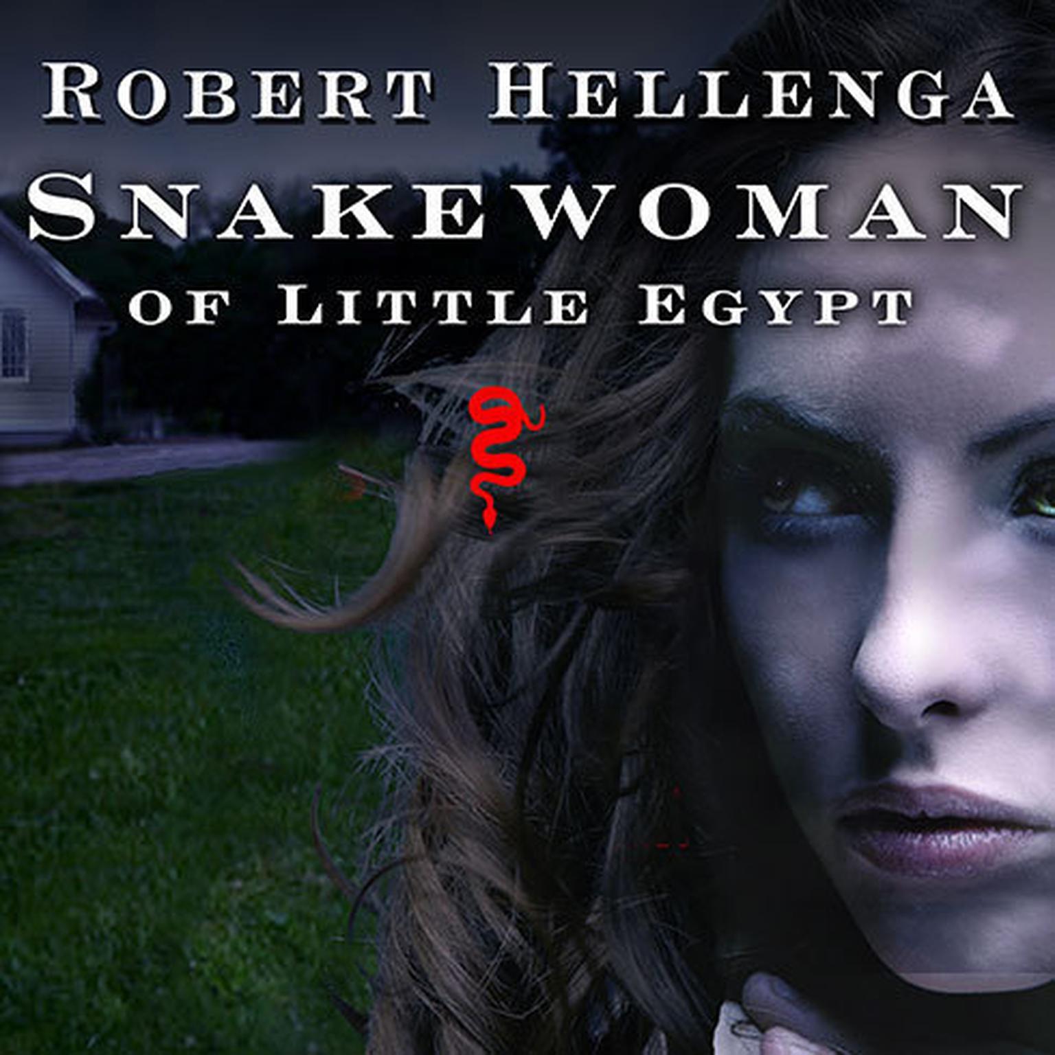 Printable Snakewoman of Little Egypt: A Novel Audiobook Cover Art