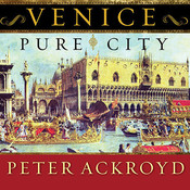 Venice: Pure City, by Peter Ackroyd