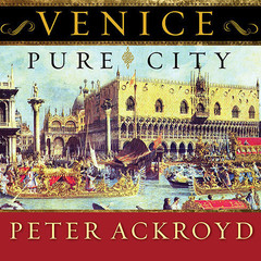 Venice: Pure City Audiobook, by Peter Ackroyd