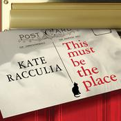 This Must Be the Place: A Novel, by Kate Racculia
