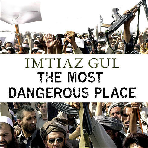Printable The Most Dangerous Place: Pakistan's Lawless Frontier Audiobook Cover Art