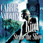 Kitty Steals the Show, by Carrie Vaughn, Marguerite Gavin