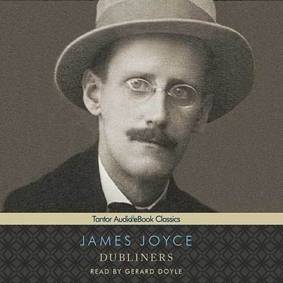 Dubliners Audiobook, by James Joyce