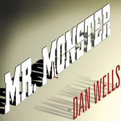 Mr. Monster Audiobook, by Dan Wells