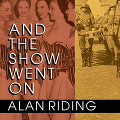 And the Show Went On: Cultural Life in Nazi-Occupied Paris Audiobook, by Alan Riding