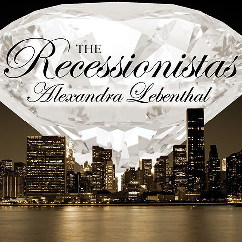 Printable The Recessionistas: A Novel of the Once Rich and Powerful Audiobook Cover Art