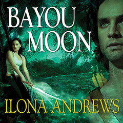 Bayou Moon Audiobook, by Ilona Andrews