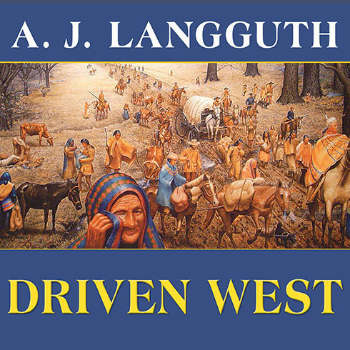 Printable Driven West: Andrew Jackson's Trail of Tears to the Civil War Audiobook Cover Art
