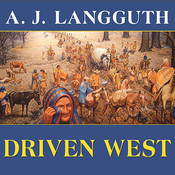Driven West, by A. J. Langguth, Mel Foster