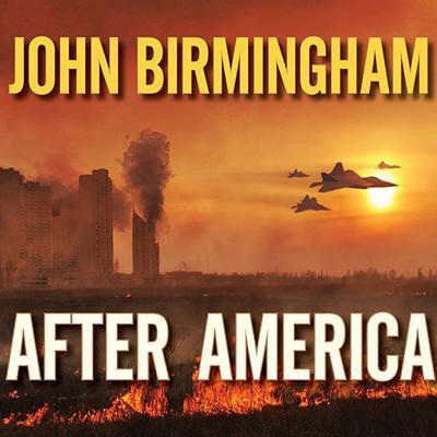 After America Audiobook, by John Birmingham