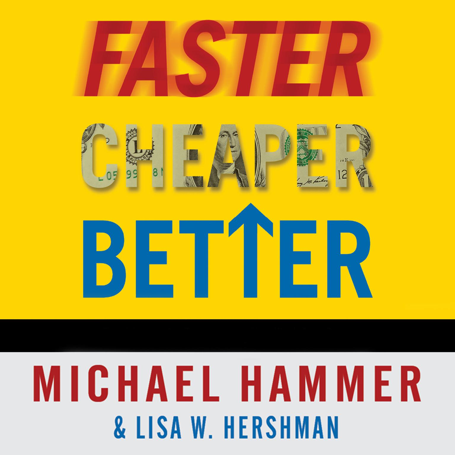 Printable Faster, Cheaper, Better: The 9 Levers for Transforming How Work Gets Done Audiobook Cover Art
