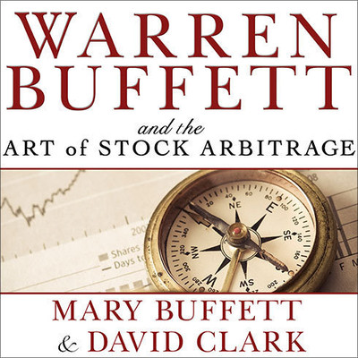 Warren Buffett and the Art of Stock Arbitrage: Proven Strategies for Arbitrage and Other Special Investment Situations Audiobook, by Mary Buffett
